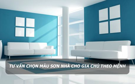 Tư vấn chọn màu sơn nhà cho gia chủ theo Mệnh