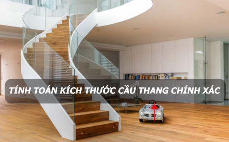 Hướng dẫn tính toán kích thước cầu thang chính xác nhất