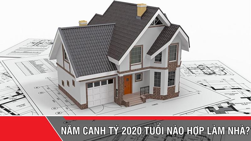 Xem tuổi nào hợp nhất để xây nhà năm 2020